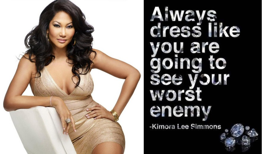 """Always dress like you're going to see your worst enemy"" — Kimora Lee Simmons #fashion #quotes #quote #beauty #dress #women #woman #girl #girls #brands #clothes #clothing #line #style #styling #waistline #KimoraLeeSimmons #SandraBullock"